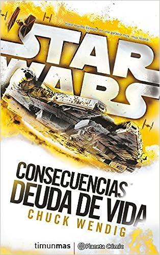 Star Wars Consecuencias Deuda De Vida (novela) por Chuck Wendig epub