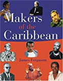 Makers of the Caribbean, James Ferguson, 9766370036