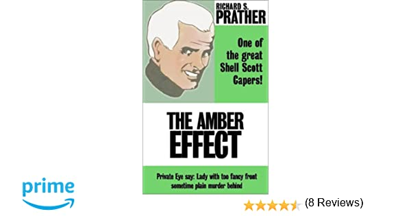 The amber effect richard s prather 9780759245495 amazon books fandeluxe Image collections