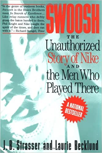 best service 4cef8 af3f0 Swoosh  Unauthorized Story of Nike and the Men Who Played There, The  J. B.  Strasser, Laurie Becklund  9780887306228  Amazon.com  Books