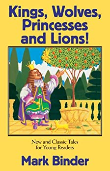 Kings, Wolves, Princesses and Lions (The Bed Time Story Book Book 2) by [Binder, Mark]