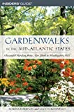 Gardenwalks in the Mid-Atlantic States, Lucy D. Rosenfeld and Marina Harrison, 0762736690