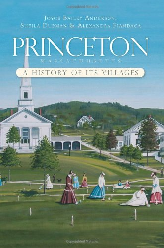 Read Online Princeton, Massachusetts:: A History of its Villages (Brief History) PDF