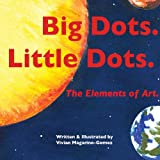 Big Dots. Little Dots, Vivian Magarino-Gomez, 0988603012