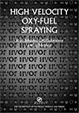 img - for High Velocity Oxy Fuel Spraying: Theory, Structure-property Relationships and Applications (Matsci) book / textbook / text book