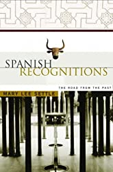 Spanish Recognitions: The Road from the Past