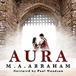 Aura | M. A. Abraham