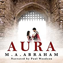 Aura Audiobook by M. A. Abraham Narrated by Paul Woodson
