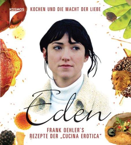 Eden: Frank Oehlers Rezepte der