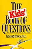 Kids' Book of Questions, Gregory Stock, 0894806319