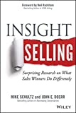 img - for Insight Selling: Surprising Research on What Sales Winners Do Differently 1st edition by Schultz, Mike, Doerr, John E. (2014) Hardcover book / textbook / text book