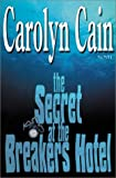 The Secret at the Breakers Hotel, Carolyn Cain, 1563152878