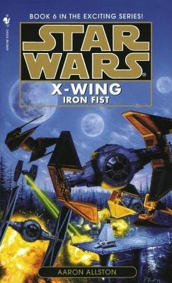 Iron Fist[SW X WING #06 IRON FIST][Mass Market Paperback] (Iron Fist X Wing)