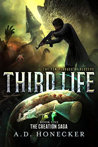 Third Life: The Ten Plagues Of Oluceps (The Creation Saga Book 1)