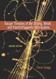 Gauge Theories of the Strong, Weak, and Electromagnetic Interactions, Quigg, Chris, 0691135487