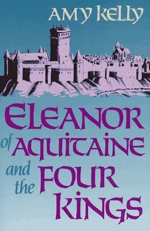 Eleanor of Aquitaine and the Four Kings (Harvard Paperbacks)