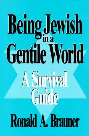 Being Jewish in a Gentile World: A Survival Guide