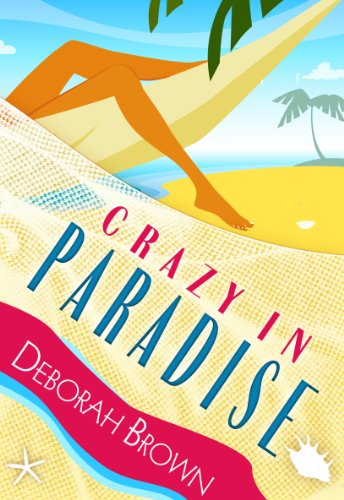 Crazy in Paradise (Paradise Florida Keys Mystery Series Book 1) by [Brown, Deborah]