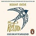 The Return: Fathers, Sons and the Land in Between Hörbuch von Hisham Matar Gesprochen von: Hisham Matar