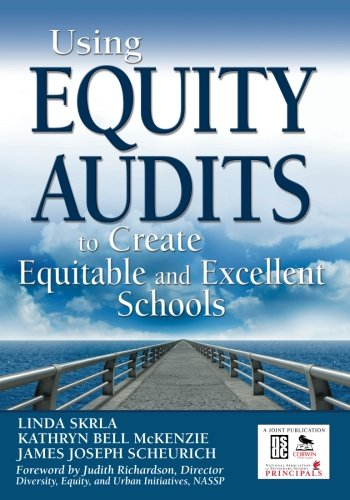 Using Equity Audits to Create Equitable and Excellent Schools