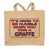 It's Hard To Be Humble When You Own A Giraffe Totebag Bag