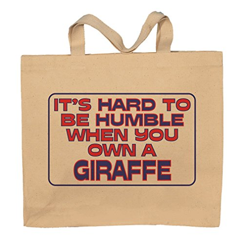 It's Hard To Be Humble When You Own A Giraffe Totebag Bag by T-ShirtFrenzy