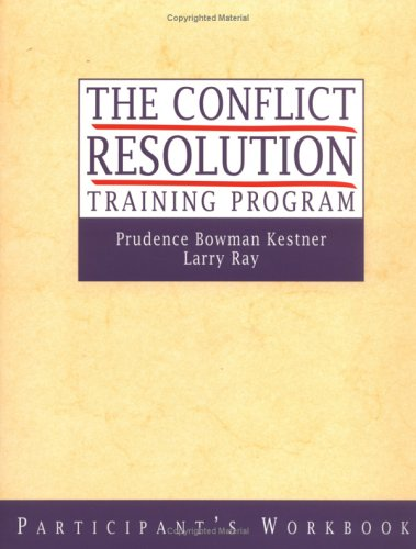 The Conflict Resolution Training Program, Set includes Leader's Manual and Participant's Workbook