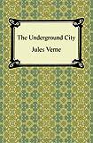 The Underground City, Jules Verne, 1420943197