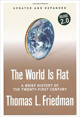 The World is Flat (Updated and Expanded) Written By Thomas L. Friedman