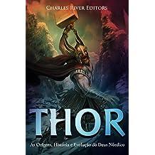 Thor: As Origens, História e Evolução do Deus Nórdico