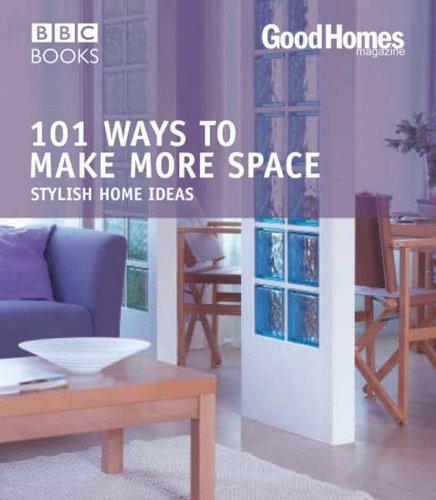 Good Homes 101 Ways To Make More Space Trade BBC Amazoncouk Magazine 9780563493259 Books