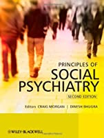 Principles of Social Psychiatry, 2nd Edition Front Cover