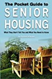 The Pocket Guide to Senior Housing: What they don't tell you and what you need to know