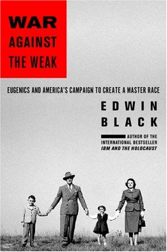 """War Against the Weak - Eugenics and America's Campaign to Create a Master Race"" av Edwin Black"