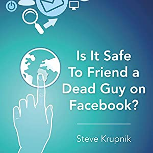 Is It Safe to Friend a Dead Guy on Facebook? Audiobook