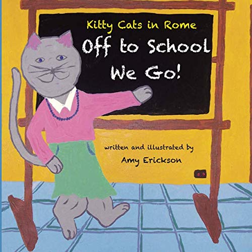 Off to School We Go! (Kitty Cats in Rome) (Volume 1)