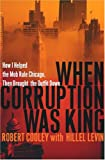 When Corruption Was King, Robert Cooley, 0786713305