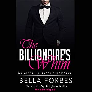 The Billionaire's Whim: The Billionaire's Whim Series, Boxed Set Audiobook