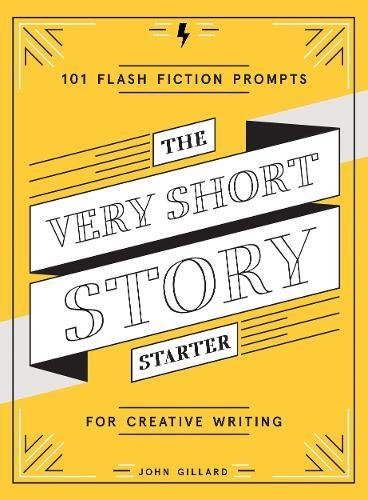 Download The Very Short Story Starter: 101 Flash Fiction Prompts for Creative Writing pdf