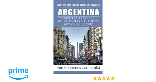 What You Need to Know Before You Travel to Argentina: Argentina ...