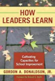 How Leaders Learn, Gordon A. Donaldson, 0807748544