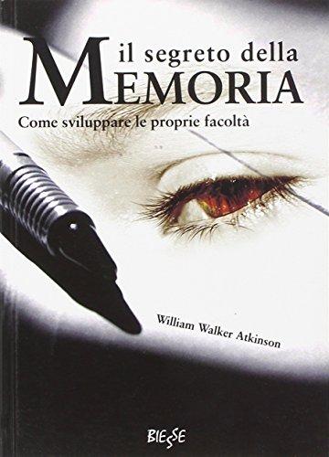 Il segreto della memoria come sviluppare le proprie facoltà