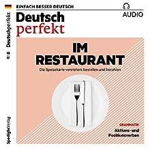 Deutsch perfekt Audio. 10/2017: Deutsch lernen Audio - Im Restaurant Hörbuch von  div. Gesprochen von:  div.