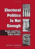 Electoral Politics Is Not Enough, Peter F. Burns, 0791466531