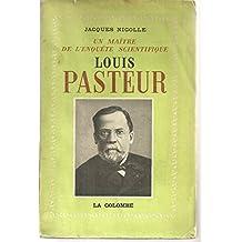 Un maître de l'enquête scientifique, Louis Pasteur