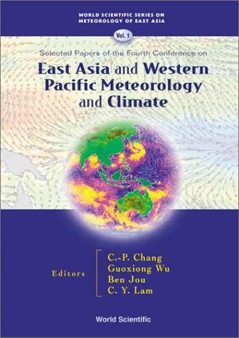 Download East Asia and Western Pacific Meteorology and Climate: Selected Papers of the Fourth Conference (World Scientific Series on Meteorology of East Asia) ebook