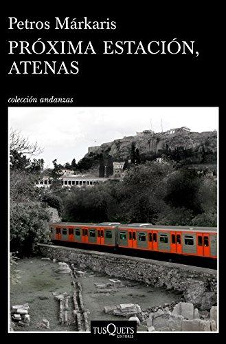 Próxima estación, Atenas (Volumen independiente) (Spanish Edition)