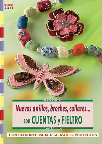 Serie Fieltro nº 2. NUEVOS ANILLOS, BROCHES, COLLARESCON CUENTAS Y FIELTRO Fieltro drac: Amazon.es: Armin Täubner: Libros
