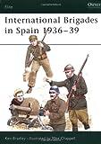 International Brigades in Spain, 1936-39, Kenneth Bradley, 1855323672