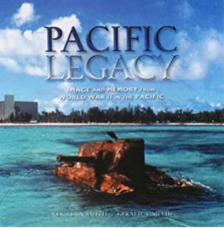 pacific legacy image and memory from world war ii in the pacific